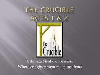 The crucible Acts 1 & 2