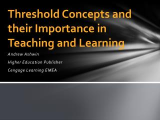 Threshold Concepts and their Importance in Teaching and Learning