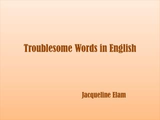 Troublesome Words in English