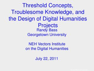 Threshold Concepts, Troublesome Knowledge, and the Design of Digital Humanities Projects