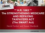 H.R. 1063  The STRENGTHENING MEDICARE AND REPAYING ...