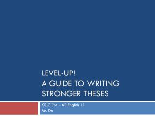 Level-UP! A guide to writing Stronger Theses