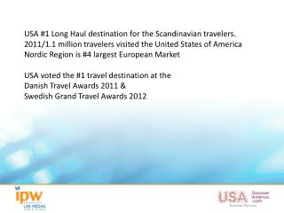 USA #1 Long Haul destination for the Scandinavian travelers.