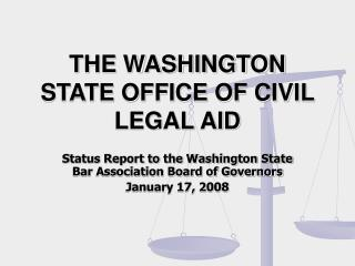 THE WASHINGTON STATE OFFICE OF CIVIL LEGAL AID