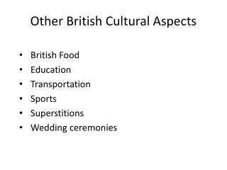 Other British Cultural Aspects