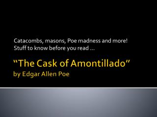 """The Cask of Amontillado"" by Edgar Allen Poe"