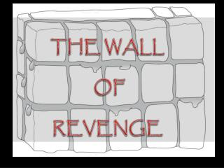 THE WALL  OF  REVENGE