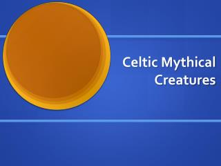 Celtic Mythical Creatures