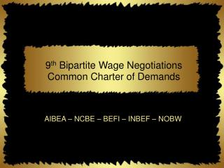 9 th  Bipartite Wage Negotiations Common Charter of Demands