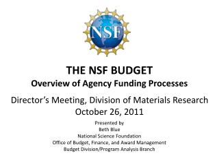 THE NSF BUDGET Overview of Agency Funding Processes