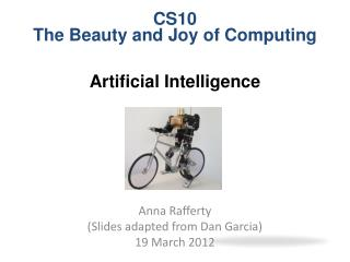 Anna Rafferty (Slides adapted from Dan Garcia) 19 March 2012