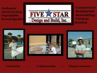 -Commercial -Residential -Remodeling -Various          finishes