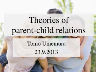 Theories of  parent-child relations