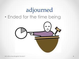 adjourned