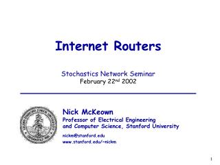 Internet Routers Stochastics Network Seminar February 22 nd  2002