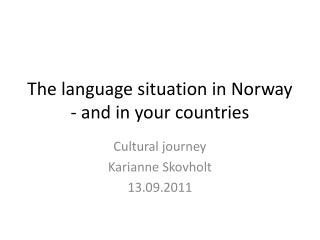 The language situation in Norway - and in your countries