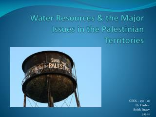 Water Resources & the Major Issues in the Palestinian Territories