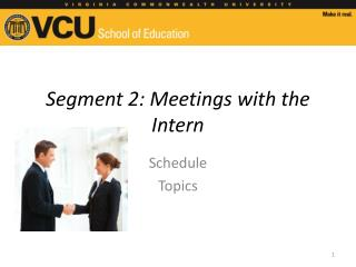 Segment 2: Meetings with the Intern