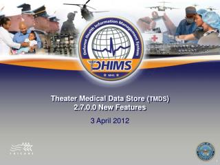 Theater Medical Data Store ( TMDS ) 2.7.0.0 New Features