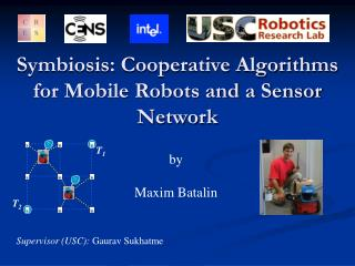 Symbiosis: Cooperative Algorithms for Mobile Robots and a Sensor Network