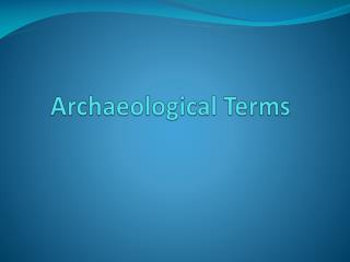 Archaeological Terms