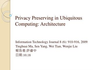 Privacy Preserving in Ubiquitous Computing: Architecture