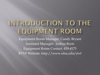 Introduction to the Equipment Room