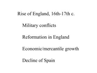 Rise of England, 16th-17th c. 	Military conflicts 	Reformation in England