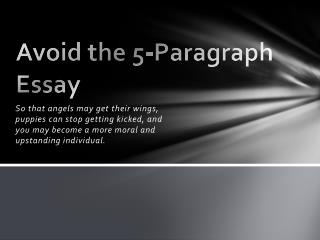 Avoid the 5-Paragraph Essay