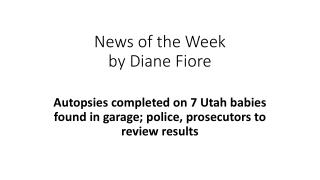 News of the Week by Diane Fiore