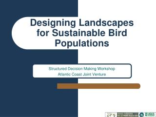 Designing Landscapes  for Sustainable Bird Populations