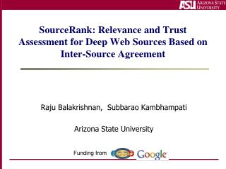 SourceRank : Relevance and Trust Assessment for Deep Web Sources Based on Inter-Source Agreement