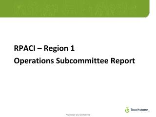 RPACI – Region 1 Operations Subcommittee Report
