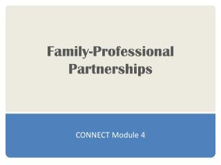 Family-Professional Partnerships