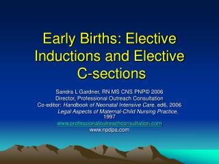 Early Births: Elective Inductions and Elective  C-sections