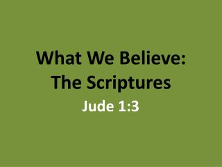 What We Believe: The Scriptures