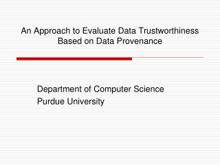 An Approach to Evaluate Data Trustworthiness Based on Data Provenance