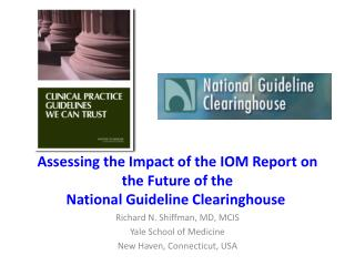 Assessing the Impact of the IOM Report on the Future of the  National Guideline Clearinghouse