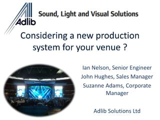 Considering a new production system for your venue ?
