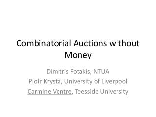 Combinatorial Auctions without Money