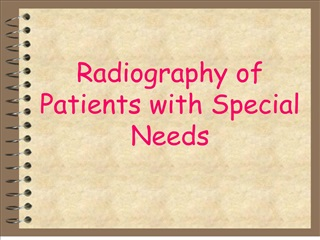 Radiography of Patients with Special Needs