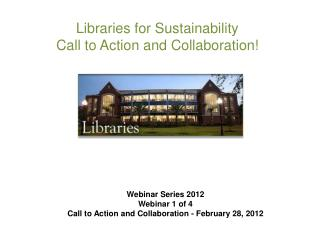Libraries for Sustainability Call to Action and Collaboration!