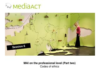MAI on the professional level (Part two) Codes of ethics