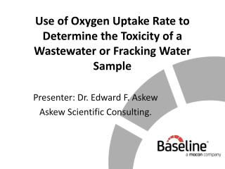 Use of Oxygen Uptake Rate to Determine the Toxicity of a Wastewater or Fracking Water Sample