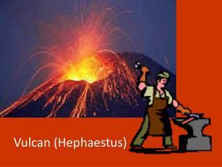 Vulcan (Hephaestus)