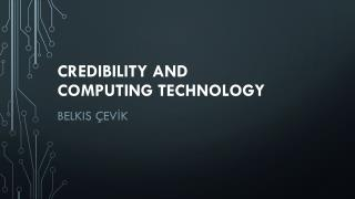 Credibility and Computing Technology
