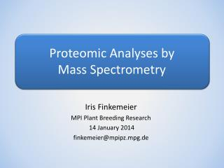 Proteomic Analyses by  Mass Spectrometry