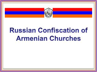 Russian Confiscation of Armenian Churches