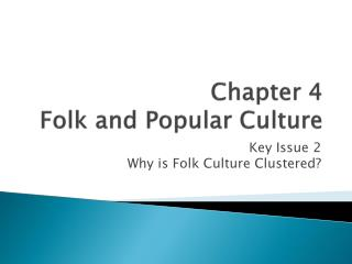 Chapter 4  Folk and Popular Culture
