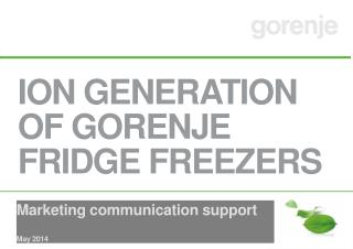ION  GENERATION OF GORENJE FRIDGE FREEZERS